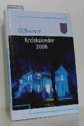 Gifhorn - Landkreis Gifhorn (Hrsg.)  Gifhorn - Landkreis Gifhorn (Hrsg.) Gifhorner Kreiskalender 2006