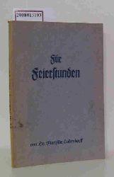 Ludendorff, Dr. Mathilde  Ludendorff, Dr. Mathilde Für Feierstunden. Eine Sammlung von Aufsätzen