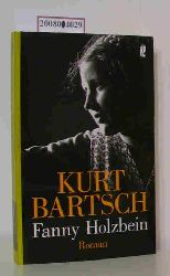 Bartsch, Kurt  Bartsch, Kurt Fanny Holzbein