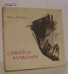 Schmidkunz, Walter  Schmidkunz, Walter Christusmärchen