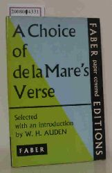 Auden, W. H. , Selected and Introduction by:  Auden, W. H. , Selected and Introduction by: A Choice of De La Mare