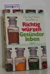 """Pahlow, Mannfried ; Niklas-Pahlow, Ursula""  ""Pahlow, Mannfried ; Niklas-Pahlow, Ursula"" Richtig würzen, gesünder leben"
