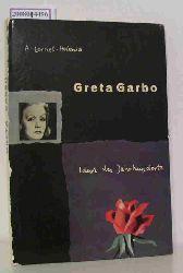 """""""Garbo, Greta ; Lernet-Holenia, Alexander""""  """"Garbo, Greta ; Lernet-Holenia, Alexander"""" Greta Garbo, Ideal des Jahrhunderts"""