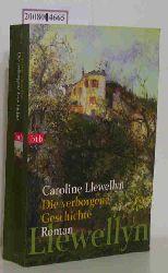 Llewellyn, Caroline  Llewellyn, Caroline Die  verborgene Geschichte
