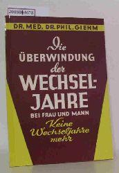 Giehm, Gerhardt  Giehm, Gerhardt Überwindung der Wechseljahre bei Frau und Mann