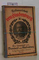Hindenburg, Bernhard von  Hindenburg, Bernhard von Feldmarschall von Hindenburg