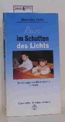 Marietta Peitz  Marietta Peitz Reise im Schatten des Lichts