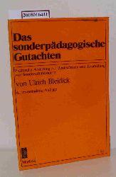 Bleidick, Ulrich  Bleidick, Ulrich Das  sonderpädagogische Gutachten
