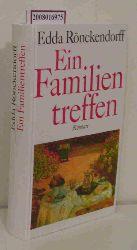 Rönckendorff, Edda  Rönckendorff, Edda Ein Familientreffen