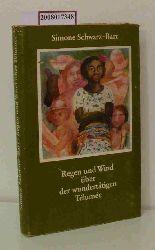 Schwarz-Bart, Simone  Schwarz-Bart, Simone Regen und Wind über der wundertätigen Télumée