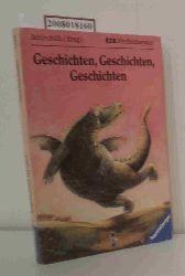 Schönfeldt, Sybil Gräfin [Hrsg.]  Schönfeldt, Sybil Gräfin [Hrsg.] Geschichten, Geschichten, Geschichten