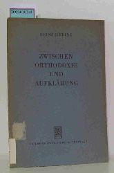 Liebing, Heinz  Liebing, Heinz Zwischen Orthodoxie und Aufklärung