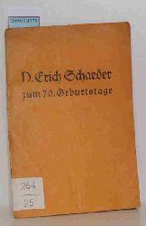D. Erich Schaeder zum 70. Geburtstage
