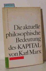 """Georg Mende und Erhard Lange  Georg Mende und Erhard Lange """"Die  aktuelle philosophische Bedeutung des """"""""Kapital"""""""" von Karl Marx"""""""