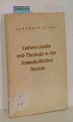 Stier, Joann  Stier, Joann Luthers Glaube und Theologie in den Schmalkaldischen Artikeln
