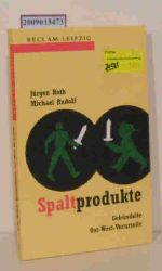 """""""Roth, Jürgen ; Rudolf, Michael""""  """"Roth, Jürgen ; Rudolf, Michael"""" Spaltprodukte"""