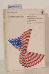 Schulze, Martin  Schulze, Martin Wege der amerikanischen Literatur