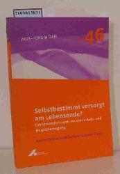 Weber, Achim [Hrsg.]  Weber, Achim [Hrsg.] Selbstbestimmt versorgt am Lebensende?