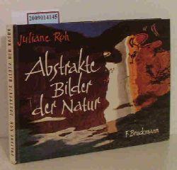 Bartsch-Roh, Juliane  Bartsch-Roh, Juliane Abstrakte Bilder der Natur