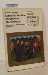 Knowles, David  Knowles, David Geschichte des christlichen Mönchtums
