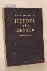 Augstein, Carl  Augstein, Carl Hebbel als Denker