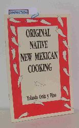 Yolanda Ortiz y Pino  Yolanda Ortiz y Pino Original Native New Mexican Cooking