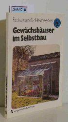 Schiffer, Heinz-Jürgen  Schiffer, Heinz-Jürgen Gewächshäuser im Selbstbau