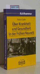 Jütte, Robert  Jütte, Robert Krankheit und Gesundheit in der Frühen Neuzeit