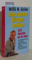 Grün, Willi H.  Grün, Willi H. Das  andere Börsenlexikon