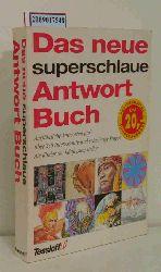 """Biester, Rudolf ; Seiler, Signe [Bearb.]""  ""Biester, Rudolf ; Seiler, Signe [Bearb.]"" Das  neue superschlaue Antwortbuch"