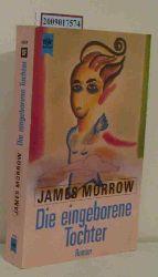 Morrow, James  Morrow, James Die  eingeborene Tochter