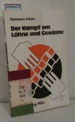 Adam, Hermann  Adam, Hermann Der  Kampf um Löhne und Gewinne