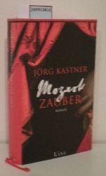 Kastner, Jörg  Kastner, Jörg Mozartzauber