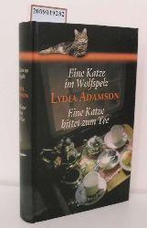 Adamson, Lydia  Adamson, Lydia Eine  Katze im Wolfspelz / Eine Katze bittet zum Tee