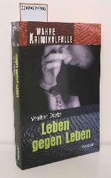 Dietz, Walter  Dietz, Walter Leben gegen Leben