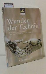 Wunder der Technik - Möglichkeiten des Fortschritts - Erfindungen, Innovationen, Zukunftsvisionen