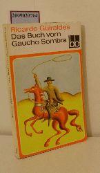Güiraldes, Ricardo  Güiraldes, Ricardo Das  Buch vom Gaucho Sombra