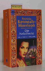 Kennealy-Morrison, Patricia  Kennealy-Morrison, Patricia Die Nebelhecke