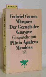 """""""García Márquez, Gabriel ; Mendoza, Plinio Apuleyo""""  """"García Márquez, Gabriel ; Mendoza, Plinio Apuleyo"""" Der  Geruch der Guayave"""
