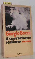Giorgio Bocca  Giorgio Bocca Il terrorismo italiano. 1970-1978.
