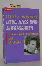 Dambmann, Ulrike  Dambmann, Ulrike Liebe, Hass und Aufbegehren