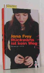 Frey, Jana  Frey, Jana Rückwärts ist kein Weg