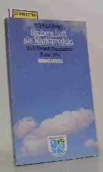 """""""Pohl, Hans G. [Hrsg.] ; Bonus, Holger [Mitverf.]""""  """"Pohl, Hans G. [Hrsg.] ; Bonus, Holger [Mitverf.]"""" Saubere Luft als Marktprodukt"""