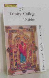Trinity College, Dublin  Trinity College, Dublin Trinity College Dublin. History and Guide to Campus .