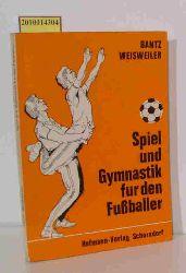 """""""Bantz, Helmut ; Weisweiler, Hennes ; Grindler, Karlheinz""""  """"Bantz, Helmut ; Weisweiler, Hennes ; Grindler, Karlheinz"""" Spiel und Gymnastik für den Fussballer"""
