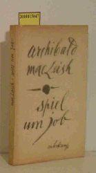 MacLeish, Archibald  MacLeish, Archibald Spiel um Job