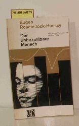 Rosenstock-Huessy, Eugen  Rosenstock-Huessy, Eugen Der  unbezahlbare Mensch