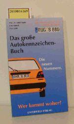 """""""Hanle, Adolf ; Kunick, Uwe ; Aabe, Alex""""  """"Hanle, Adolf ; Kunick, Uwe ; Aabe, Alex"""" Das  große Autokennzeichenbuch"""