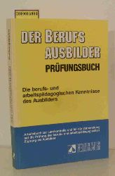 """""""Röhr, Rudolf [Hrsg.] ; Schaper, Rolf-Heinz ; Schreiber, Rolf ; Seyd, Wolfgang""""  """"Röhr, Rudolf [Hrsg.] ; Schaper, Rolf-Heinz ; Schreiber, Rolf ; Seyd, Wolfgang"""" Der  Berufsausbilder Prüfungsbuch"""