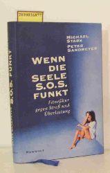"""Stark, Michael ; Sandmeyer, Peter""  ""Stark, Michael ; Sandmeyer, Peter"" Wenn die Seele S.O.S funkt"